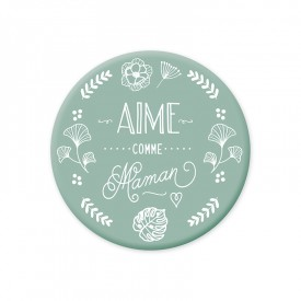 Green magnet 'Aime comme Maman'