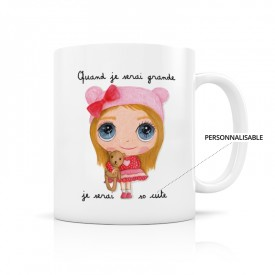 Customizable mug: Quand je serai grande, je serai so cute