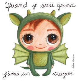 Canvas for girl Quand je serai grand j'aurai un dragon