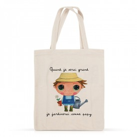 Cotton bag: Quand je serai grand, je jardinerai comme papy