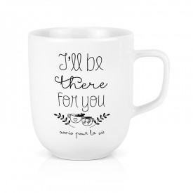 Maxi mug: I'll be there for you - Amis pour la vie